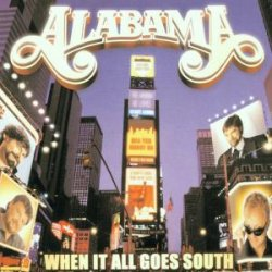 covers/30/when_it_all_goes_south_alabama.jpg