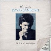 covers/314/then_again_the_david_sanborn_anthology.jpg