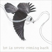 covers/547/he_is_never_coming_back_1141437.jpg