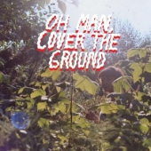 covers/672/oh_man_cover_the_ground_1353997.jpg