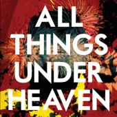 covers/743/all_things_under_heaven_1421805.jpg