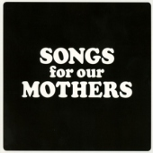 covers/768/songs_for_our_mothers_1462481.jpg