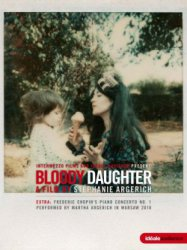 covers/805/euroarts_bloody_daughter_a_film_by_stephanie_argerich_1546256.jpg