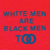 covers/839/white_men_are_black_men_too_young_1334992.jpg